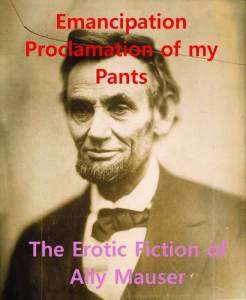 Emancipation Proclamation of my Pants