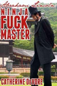 livres érotiques Abraham Lincoln: Ninja Fuck Master