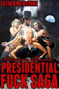 Abraham Lincoln: Presidential Fuck Saga