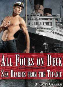 All Fours on Deck: Sex Diaries from the Titanic