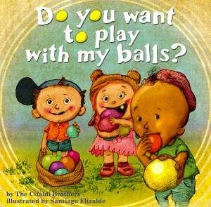 tu veux jouer avec mes boules ?