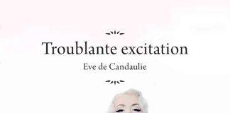 Troublante Excitation - Eve de Candaulie